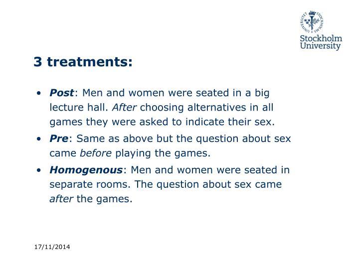 3 treatments: