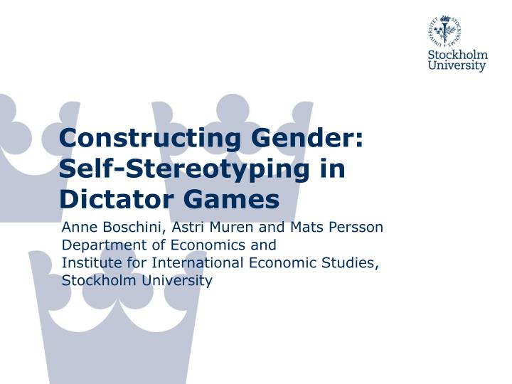 constructing gender self stereotyping in dictator games