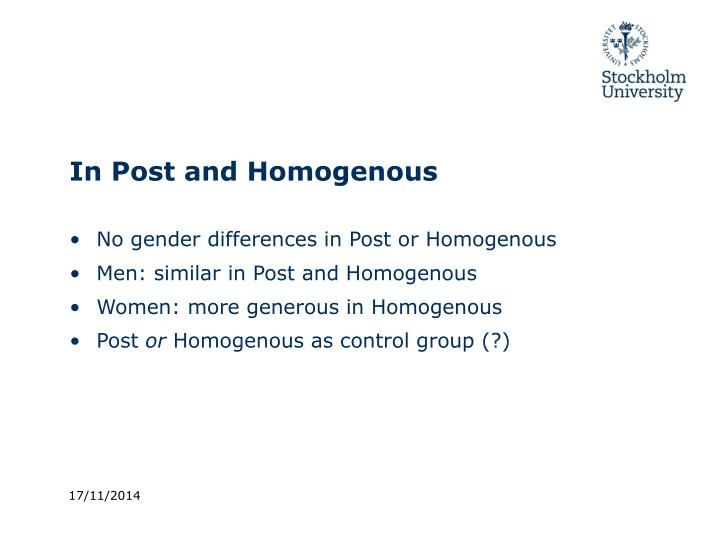 In Post and Homogenous
