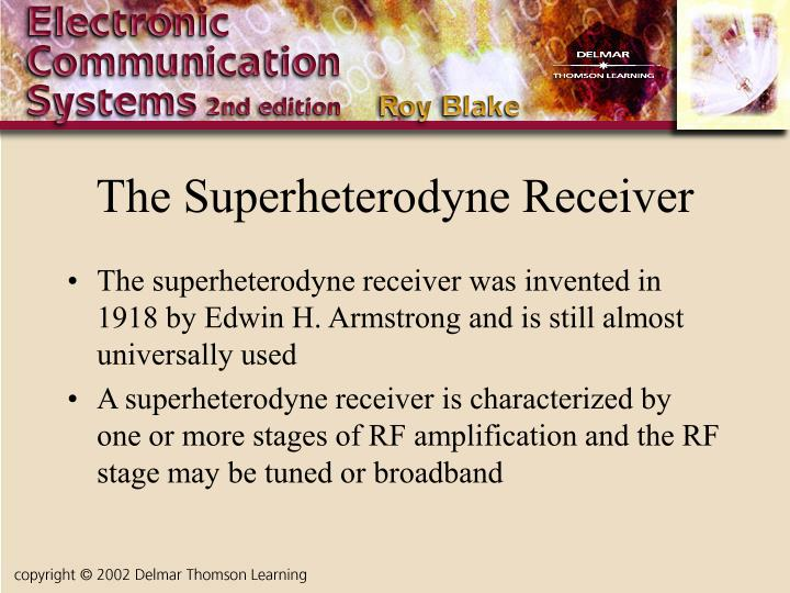 The Superheterodyne Receiver