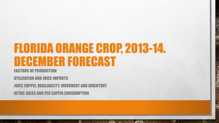 Florida orange crop 2013 14 december forecast