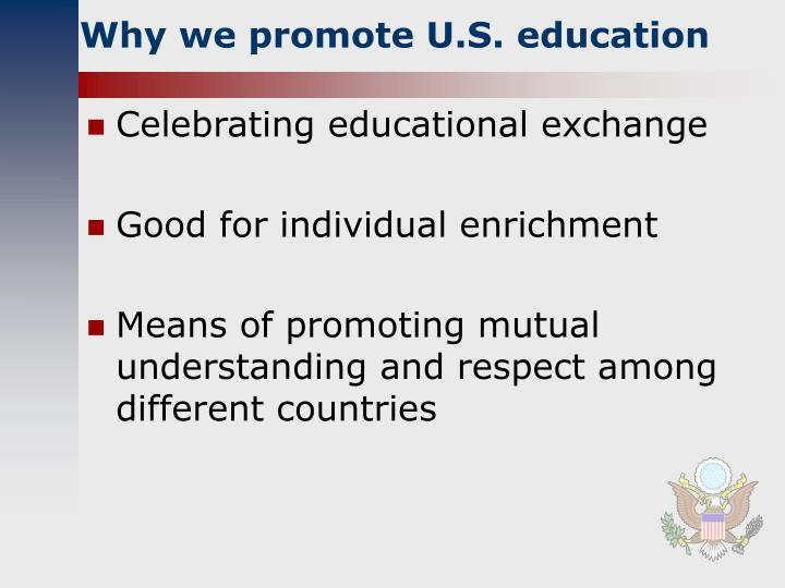 Why we promote U.S. education