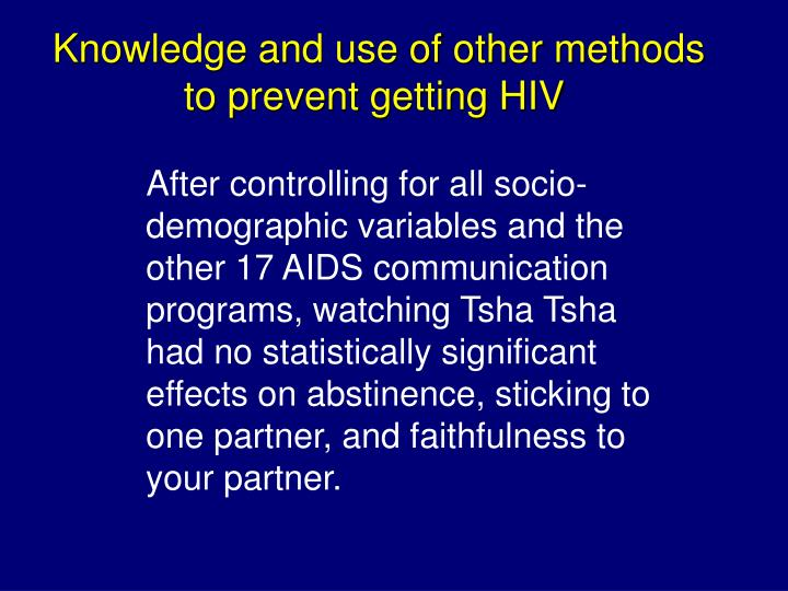 Knowledge and use of other methods to prevent getting HIV