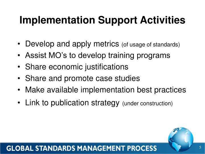 Implementation Support Activities