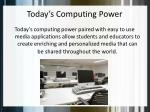 today s computing power