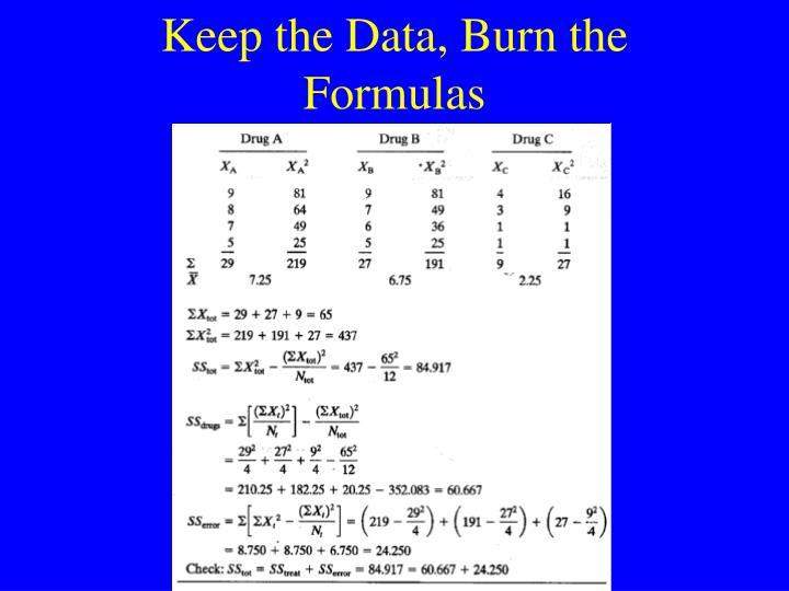 Keep the Data, Burn the Formulas