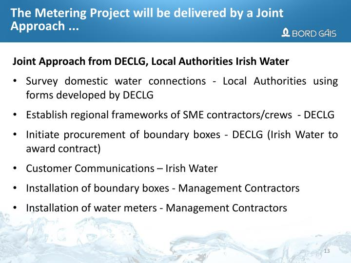 The Metering Project will be delivered by a Joint Approach ...