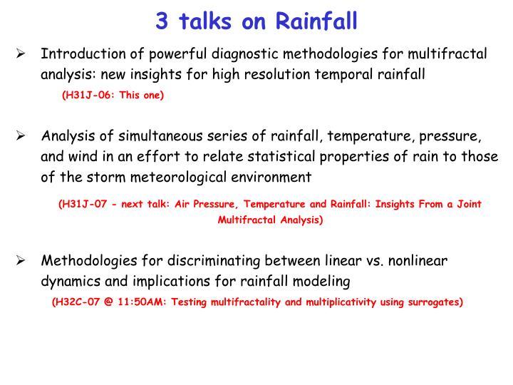 3 talks on Rainfall