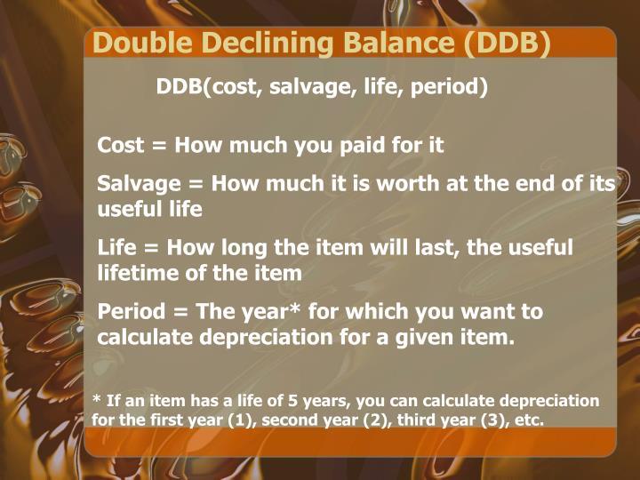 Double Declining Balance (DDB)