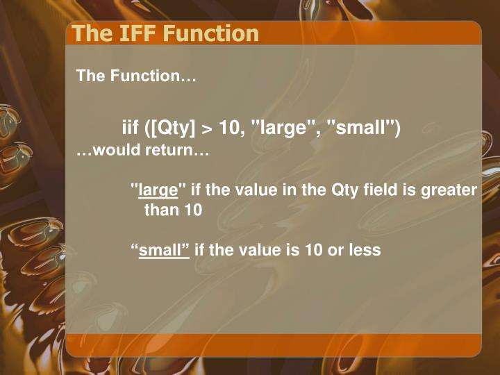The IFF Function
