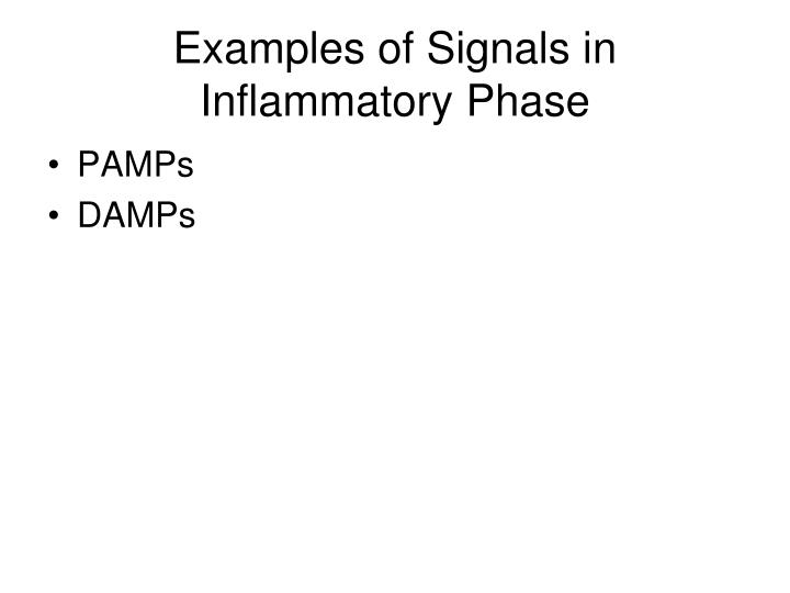 Examples of Signals in Inflammatory Phase