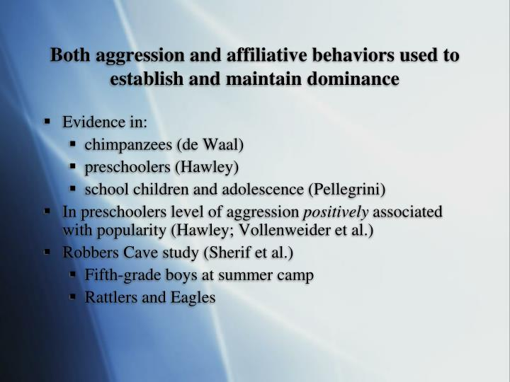 Both aggression and affiliative behaviors used to establish and maintain dominance