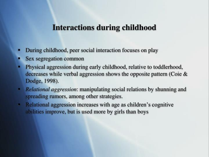 Interactions during childhood