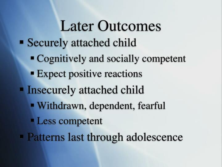 Later Outcomes