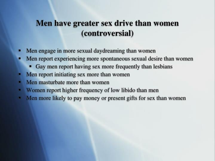 Men have greater sex drive than women (controversial)