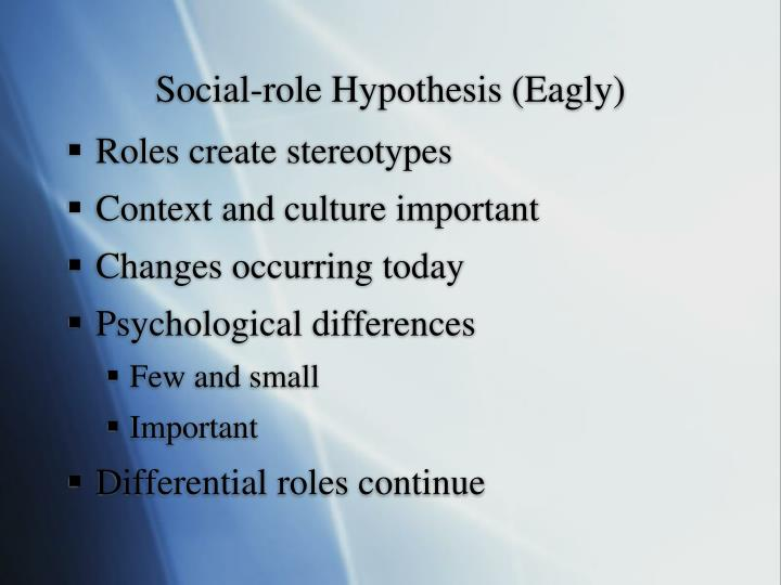 Social-role Hypothesis (Eagly)