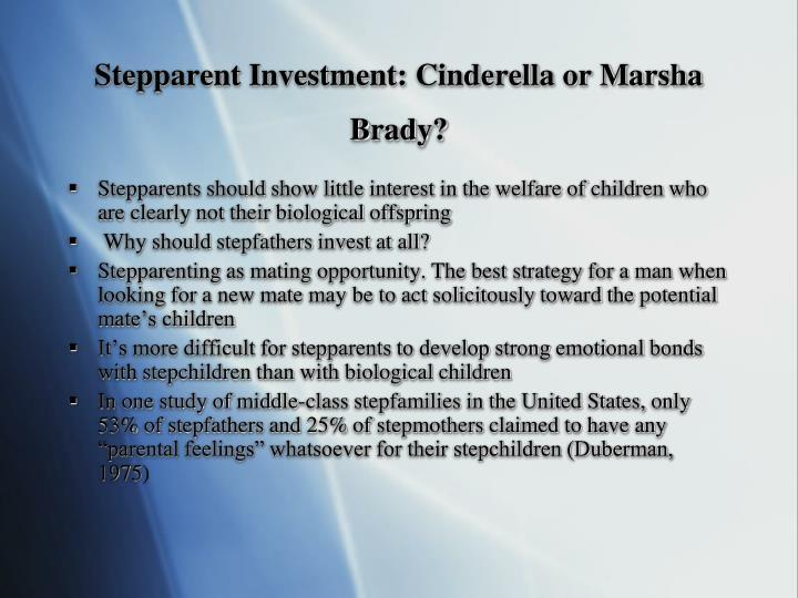 Stepparent Investment: Cinderella or Marsha Brady?