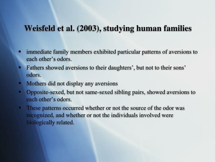 Weisfeld et al. (2003), studying human families