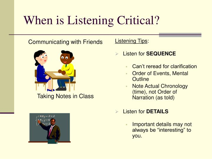 When is Listening Critical?
