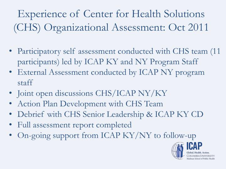 Experience of Center for Health Solutions (CHS) Organizational Assessment: Oct 2011