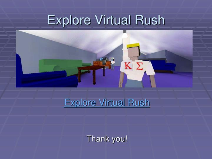 Explore Virtual Rush