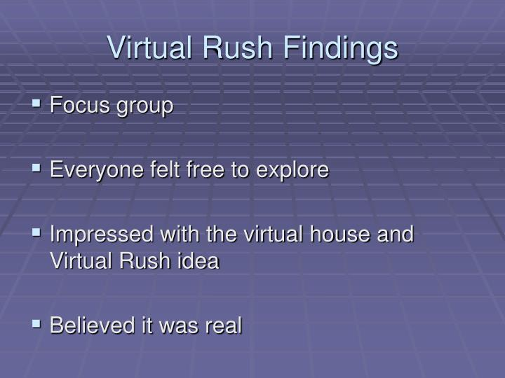 Virtual Rush Findings