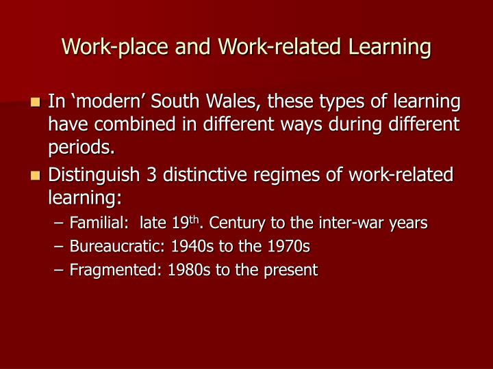 Work-place and Work-related Learning