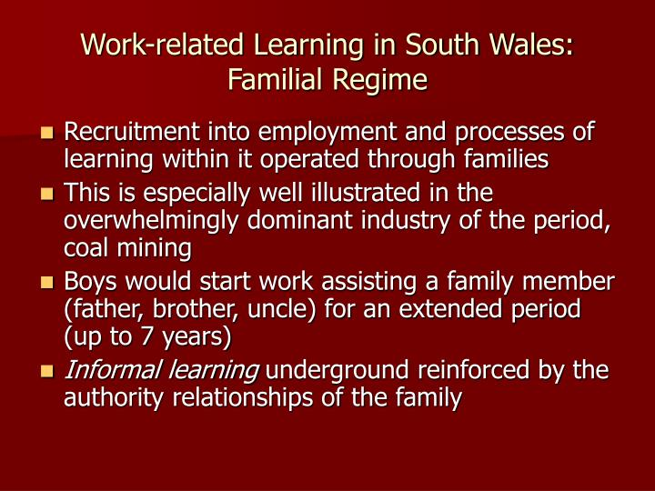 Work-related Learning in South Wales: Familial Regime