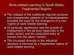 work related learning in south wales fragmented regime