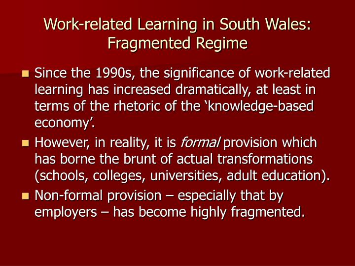 Work-related Learning in South Wales: Fragmented Regime