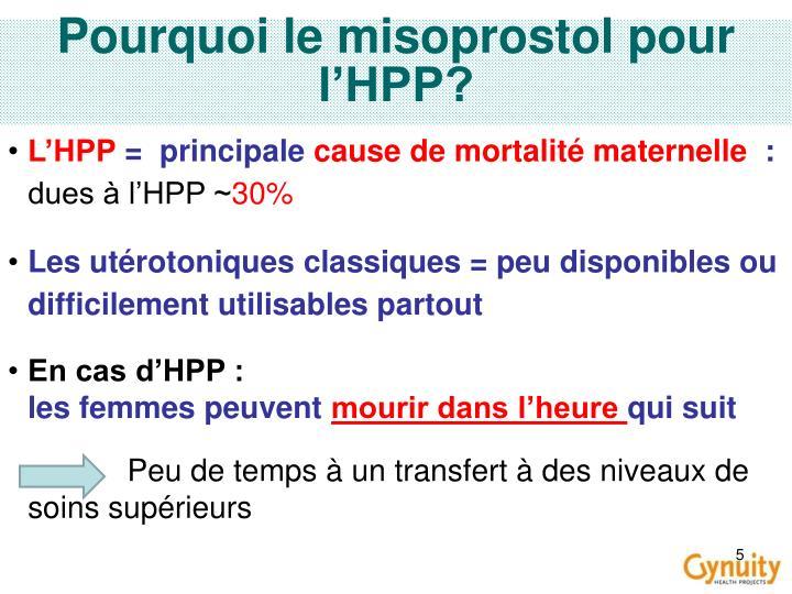 Pourquoi le misoprostol pour l'HPP?