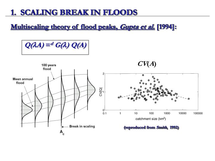 1.  SCALING BREAK IN FLOODS