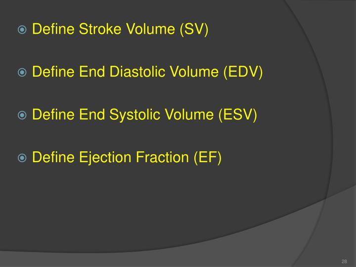 Define Stroke Volume (SV)