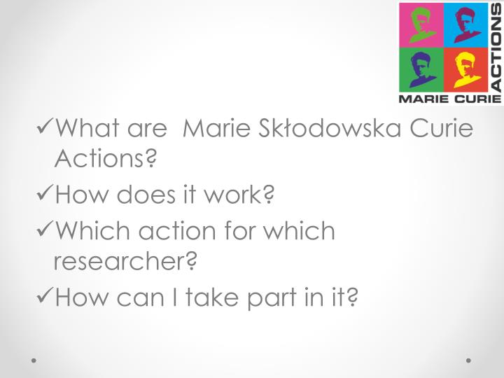 What are  Marie Skłodowska Curie Actions?