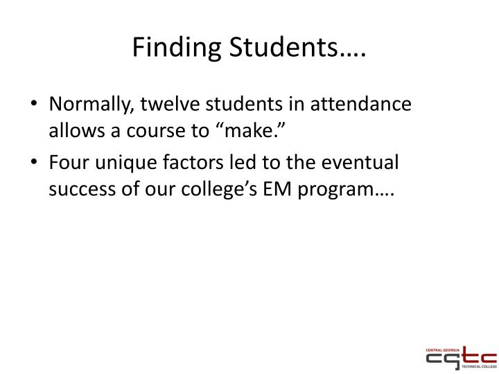 Finding Students….