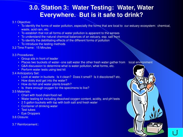 3.0. Station 3:  Water Testing:  Water, Water Everywhere.  But is it safe to drink?