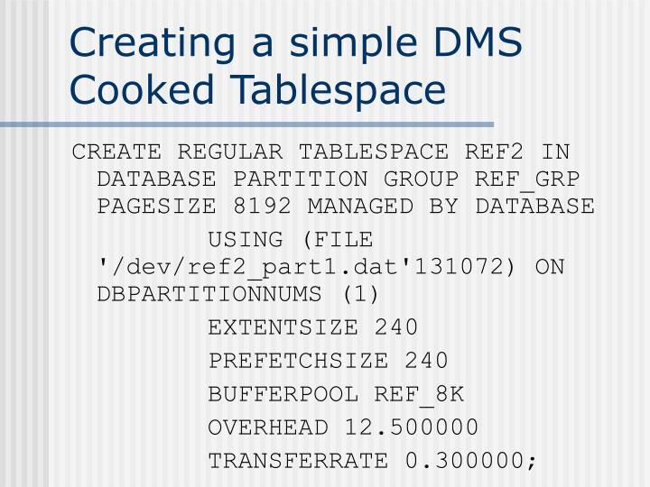 Creating a simple DMS Cooked Tablespace