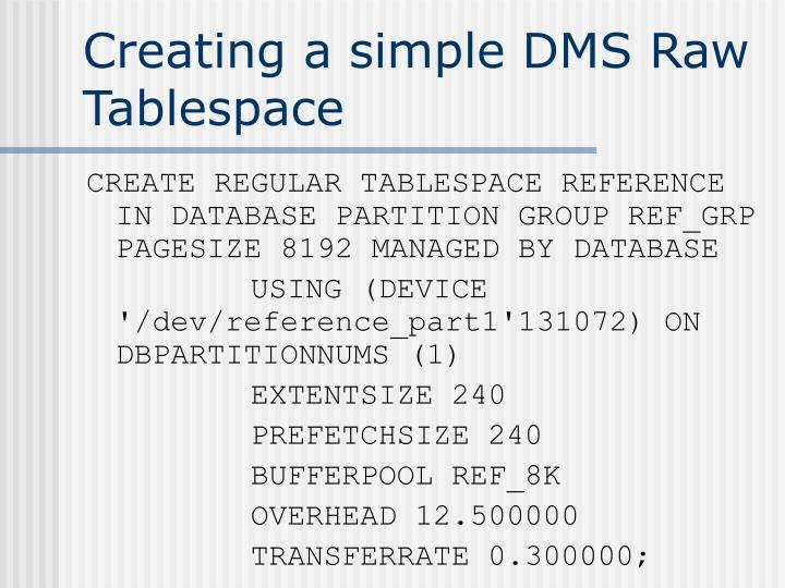 Creating a simple DMS Raw Tablespace