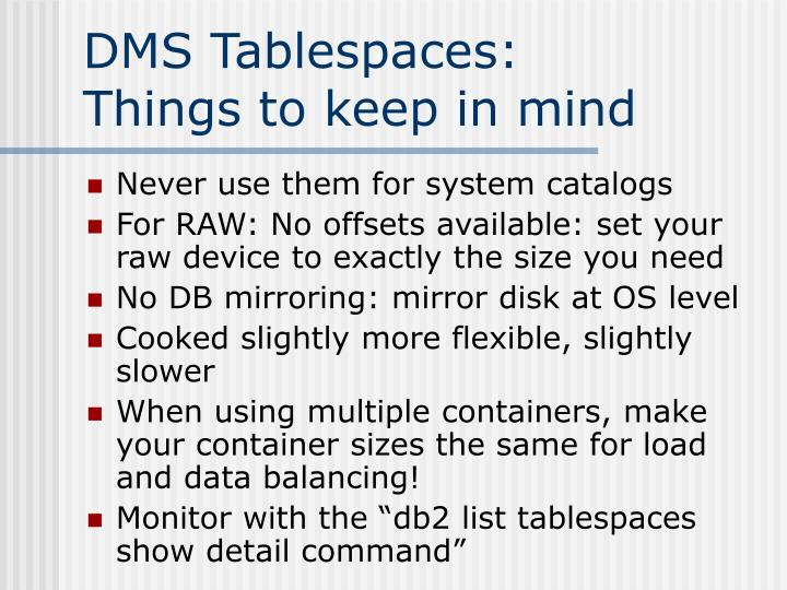 DMS Tablespaces: