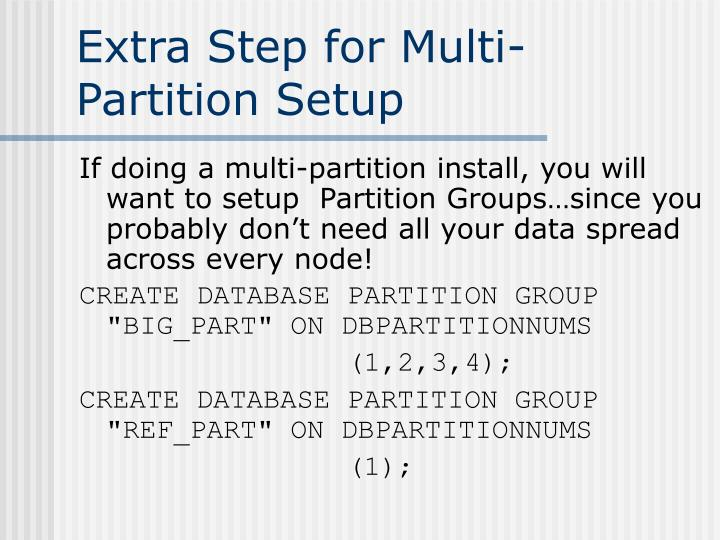 Extra Step for Multi-Partition Setup