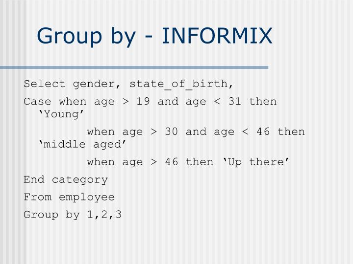 Group by - INFORMIX