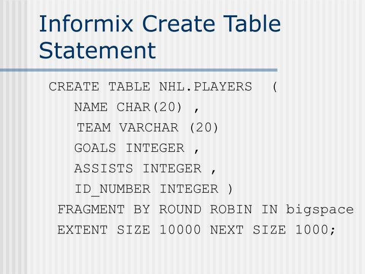 Informix Create Table Statement