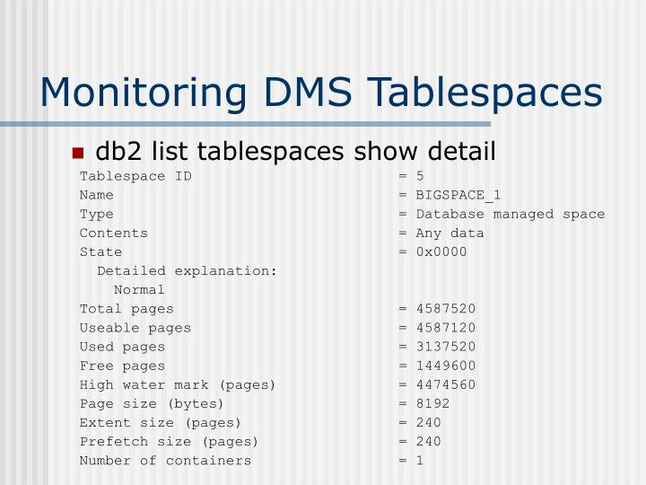 Monitoring DMS Tablespaces
