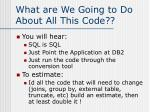 what are we going to do about all this code1