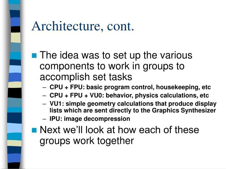 Architecture, cont.