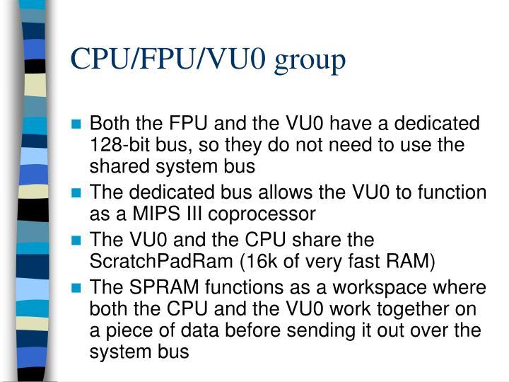 CPU/FPU/VU0 group