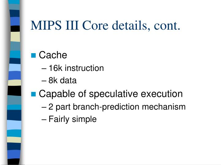 MIPS III Core details, cont.