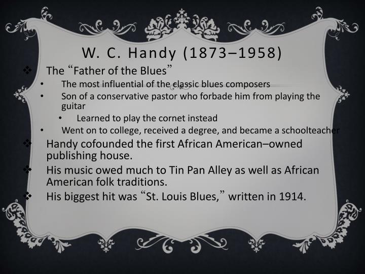 W. C. Handy (1873–1958)
