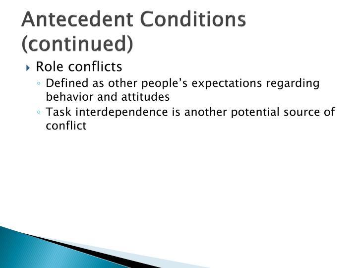 Antecedent Conditions (continued)