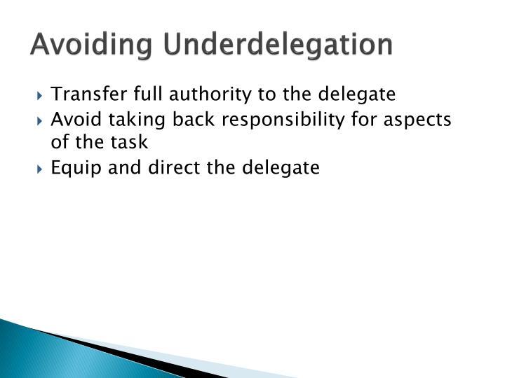Avoiding Underdelegation